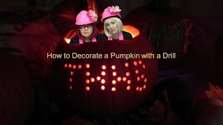How to decorate a pumpkin using a power drill