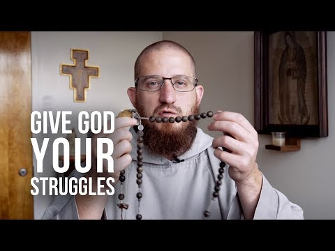 God quotes - Give God Your Struggles with the Rosary of Trust