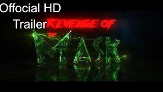 Revenge of the Mask _OFFICIAL TRAILER