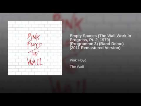 Empty Spaces (The Wall Work In Progress Pt. 2, 1979) (Programme 3) (Band Demo) (2011 – Remaster)
