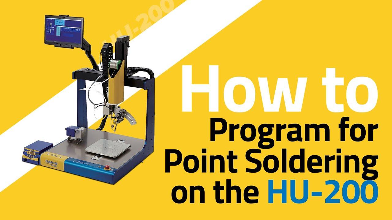 How to Program the HAKKO HU-200 Robotic Soldering System for Point Soldering