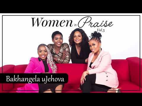 Women In Praise - Bakhangela uJehova - Audio - Gospel Praise & Worship Songs 2020