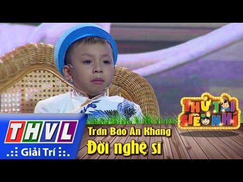 Thử tài siêu nhí Tập 11: Kịch Đời nghệ sĩ - Trần Bảo An Khang
