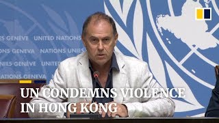 United Nations condemns violence in Hong Kong protests