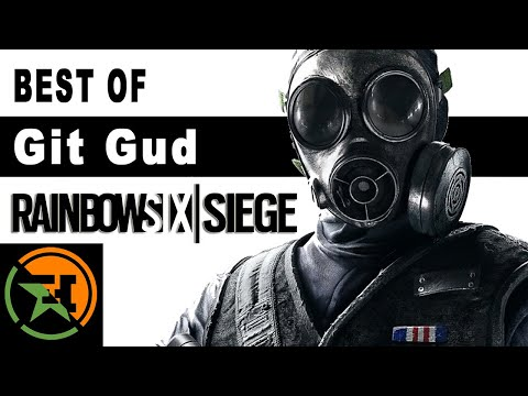 The Very Best Of Git Gud In Rainbow Six Siege | AH | Achievement Hunter