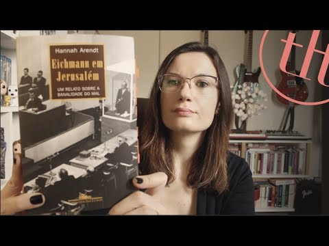 Eichmann em Jerusale?m (Hannah Arendt)   Tatiana Feltrin