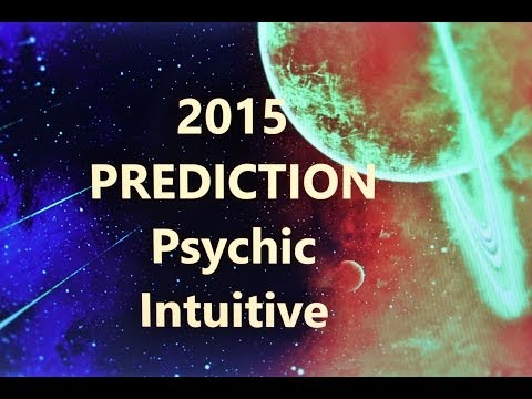 2015 PSYCHIC Prediction / Intuitive TArot
