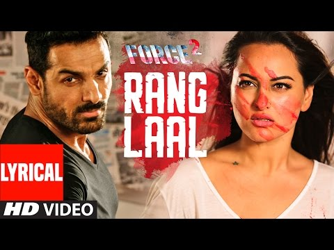 RANG LAAL Lyrical Video Song Force 2 John Sonakshi
