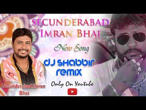 Video secunderabad Imran Bhai New Song Remix By Dj Shabbir download in MP3, 3GP, MP4, WEBM, AVI, FLV January 2017
