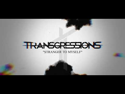 Transgressions - Stranger to Myself (Official Lyric Video)