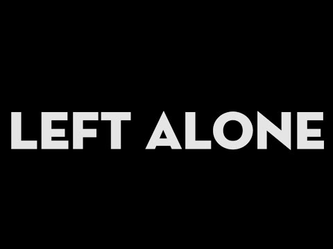 Left Alone Lyric Video