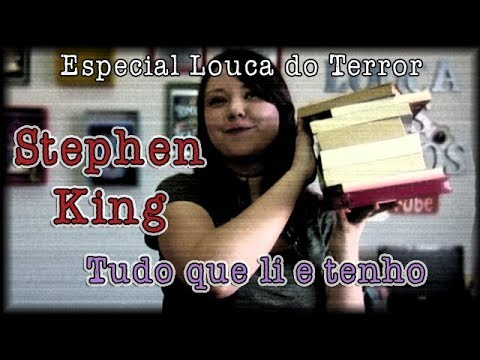 Stephen King: tudo que já Li {LOUCA DO TERROR #5}