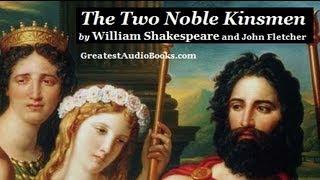 THE TWO NOBLE KINSMEN by William Shakespeare and John Fletcher - FULL AudioBook