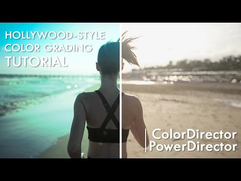 Hollywood-style Color Grading with PowerDirector/ColorDirector