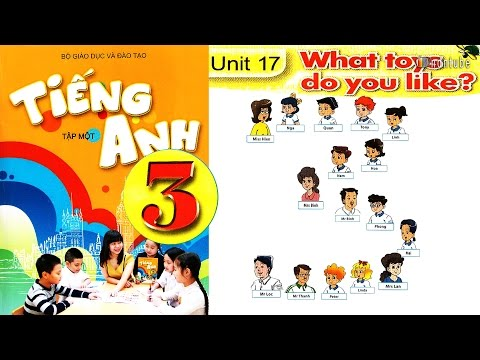 Tiếng Anh Lớp 3: UNIT 17 WHAT TOY DO YOU LIKE - FullHD 1080P - Thời lượng: 5:45.