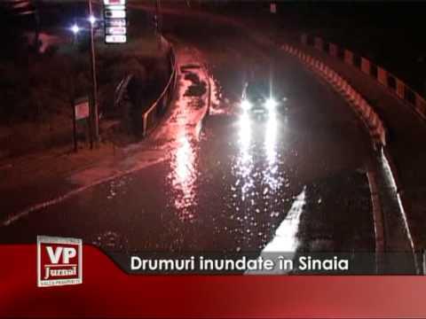 Drumuri inundate în Sinaia
