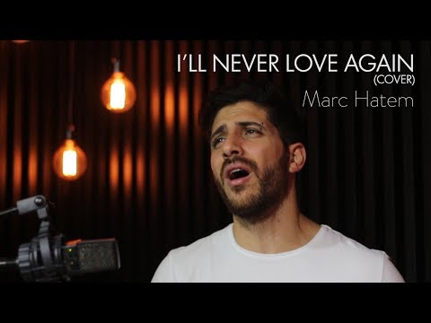 LADY GAGA - I'LL NEVER LOVE AGAIN | MARC HATEM COVER (A STAR IS BORN)