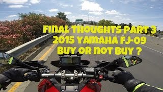 6. 2015 Yamaha FJ09 Review - Final Thoughts - Buy or not buy ?