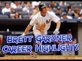 Brett Gardner Career Highlights