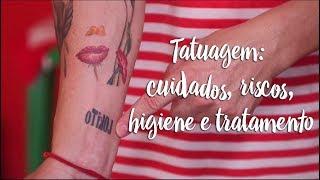 Tatuagem: cuidados, riscos, higiene e tratamento