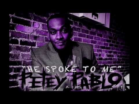 He Spoke To Me - Petey Pablo