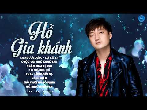 Hồ Gia Khánh - Những Ca Khúc Hay Nhất 2019 Hồ Gia Khánh - Album Là Người Dưng - Thời lượng: 42 phút.