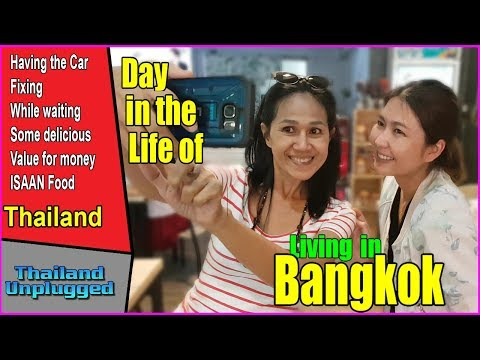 Fixing the car and Some Isaan Food for lunch Day in the Life of Living in Bang Na Bangkok