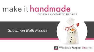 How To Make Snowman Bath Fizzies