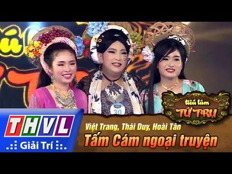 Tiếu lâm tứ trụ - Tập 3: Tấm Cám ngoại truyện - Việt Trang, Thái Duy, Hoài Tân
