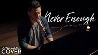 Download Lagu Never Enough (The Greatest Showman) - Loren Allred / Kelly Clarkson (Boyce Avenue piano cover) Mp3