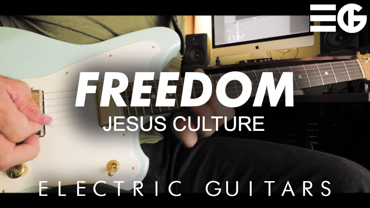 Freedom – Jesus Culture || Electric Guitar