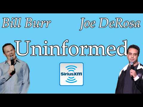 Uninformed 04 - Bill Burr Joe DeRosa Radio