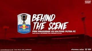 Video Behind The Scene - PSM MAKASSAR vs Kalteng Putra FC - Piala Indonesia | LEG 2 MP3, 3GP, MP4, WEBM, AVI, FLV Juni 2019