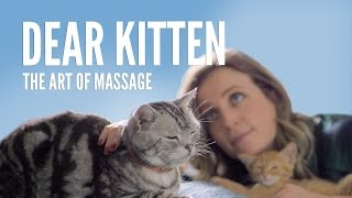 Dear Kitten: The Art Of Massage
