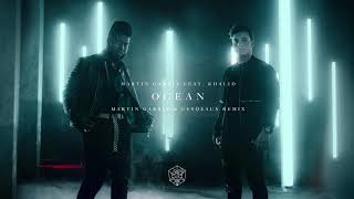 Martin Garrix feat. Khalid - Ocean (Martin Garrix & Cesqeaux Remix)
