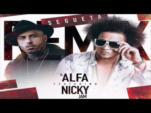 Letra Segueta (Remix) El Alfa Ft Nicky Jam