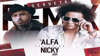 El Alfa El Jefe Ft. Nicky Jam - Segueta Remix (OFFICIAL 2016)
