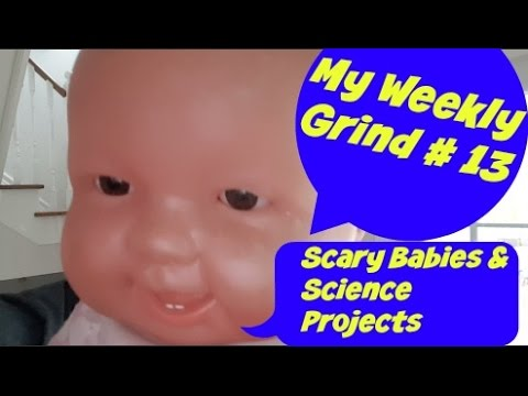 My Weekly Grind 13 Scary Babies and Science Projects (видео)