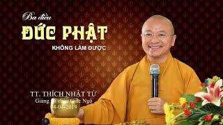 Ba điều đức Phật không làm được - TT. Thích Nhật Từ