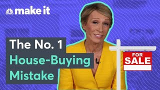 Barbara Corcoran: First Time Home Buyers' Most Common Mistakes