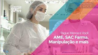 Pague Menos e Você: AME, SAC Farma, Manipulação e mais
