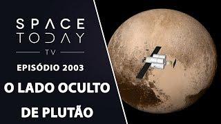 O LADO OCULTO DE PLUTÃO | SPACE TODAY TV EP2003 by Space Today