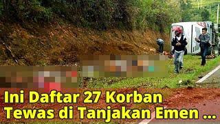 Video Ini Daftar 27 Korban Tewas di Tanjakan Emen Subang, Mayoritas Warga Ciputat MP3, 3GP, MP4, WEBM, AVI, FLV Februari 2018