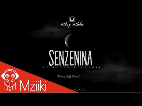 King Kaka - Senzenina ft RedFourth Choir (Official Audio)