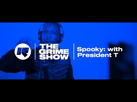 THE GRIME SHOW: SPOOKY WITH PRESIDENT T @Prez_T @SpartanSpooky @RinseFM