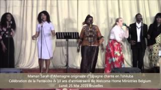 Maman Sarah d'Allemagne originaire d'Espagne chante en Tshiluba / Célébration de la Pentecôte & 10 ans d'anniversaire de Welcome Home Ministries ...
