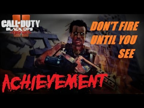 Black Ops 2 Zombies: Don't Fire Until You See Trophy/Achievement