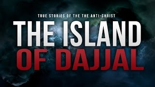 Video The Island Of Dajjal - The Anti-Christ MP3, 3GP, MP4, WEBM, AVI, FLV Oktober 2018