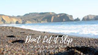 D-Soul – DONT LET IT SLIP