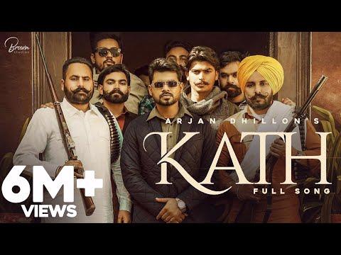 Kath (Full Song) | Arjan Dhillon | Latest Punjabi Songs 2020